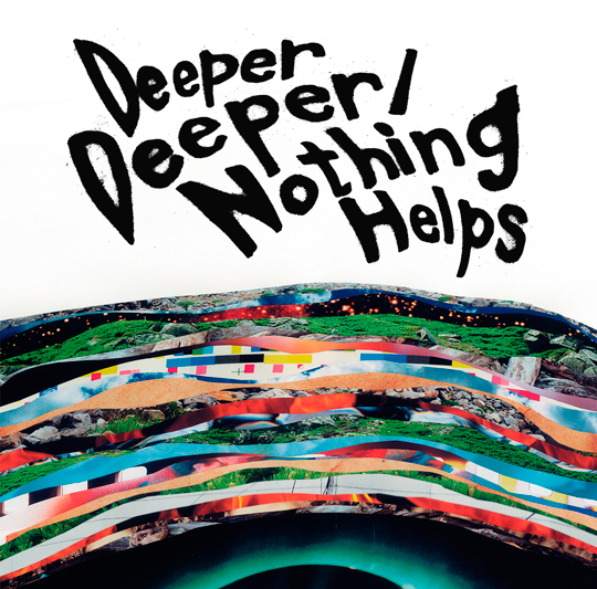 Deeper Deeper / Nothing Helps